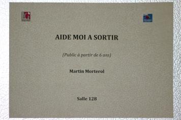 "Martin Morterol, atelier ""Aide-moi à sortir"""